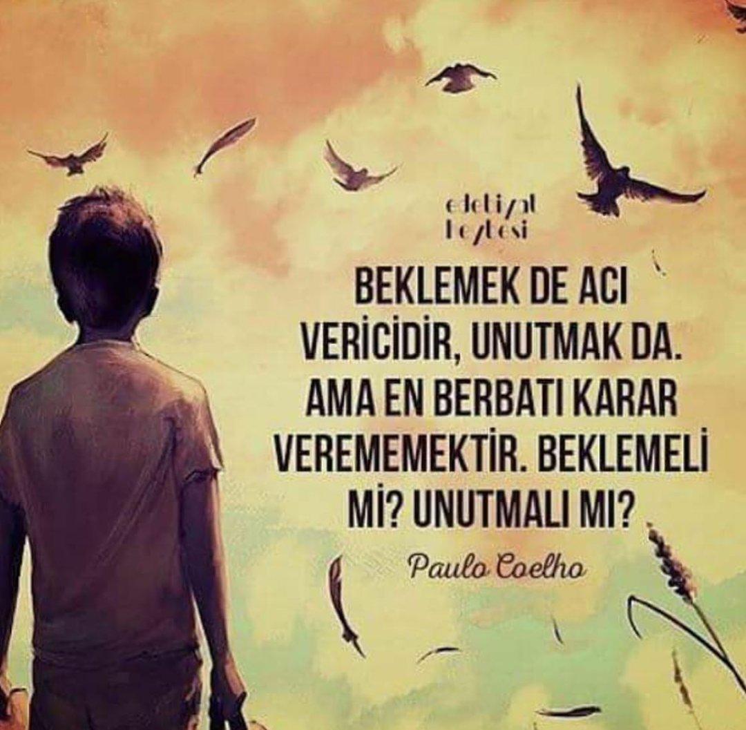 Beklemeli mi ? Unutmalı mı?   Paulo Coelho