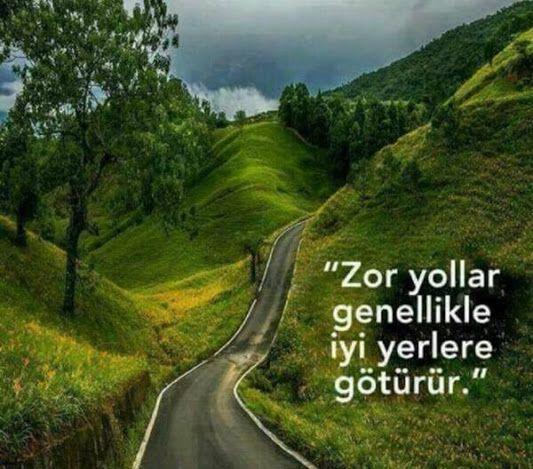 Zor yollar genellikle iyi yerlere götürür…