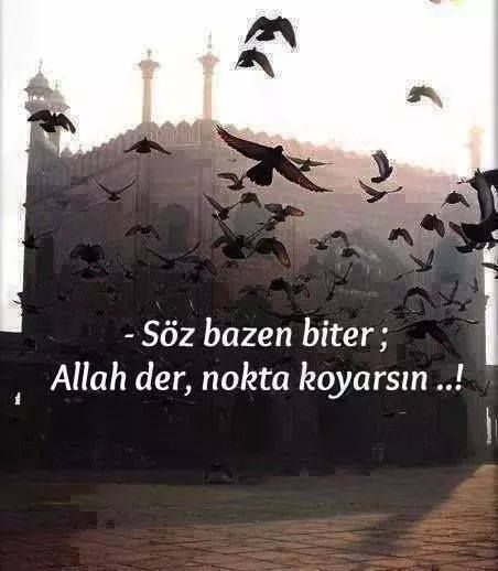 Söz bazen biter; Allah der, nokta koyarsın…