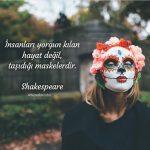 İnsanları yorgun kılan hayat değil taşıdığı maskelerdir